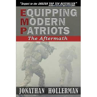 Emp - Equipping Modern Patriots - The Aftermath by Jonathan Hollerman -