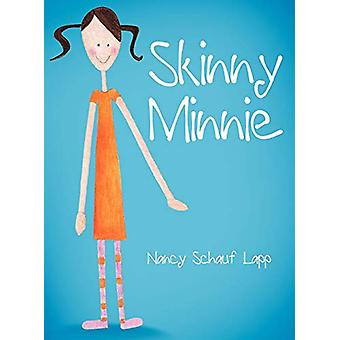 Skinny Minnie by Nancy Schauf Lapp - 9781458201034 Book