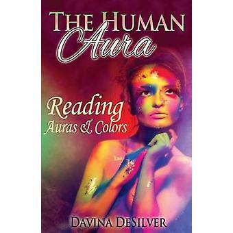 The Human Aura - Reading Auras & Colors by Davina Desilver - 97814