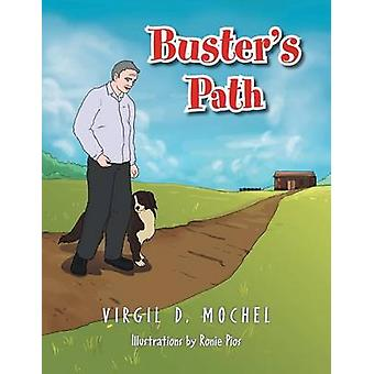 Buster's Path by Virgil D Mochel - 9781493165070 Book