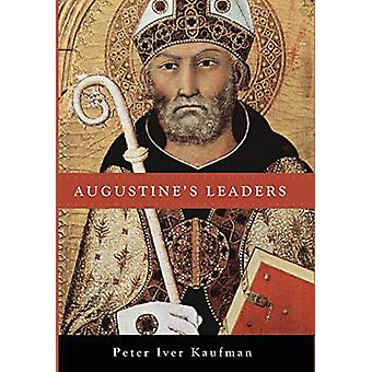 Augustine's Leaders by Peter Iver Kaufman - 9781498286749 Book