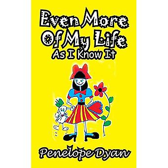Even More of My Life as I Know It by Penelope Dyan - 9781935630500 Bo