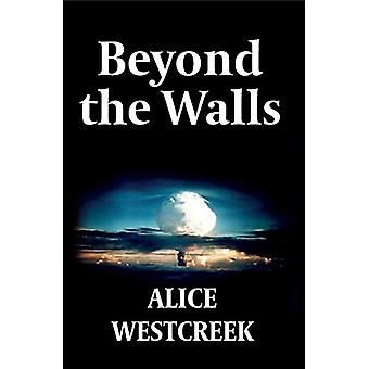 Beyond the Walls by Alice Westcreek - 9789083009902 Book