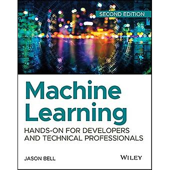 Machine Learning HandsOn for Developers and Technical Professionals par Jason Bell