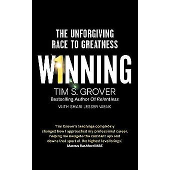 Winning The Unforgiving Race to Greatness