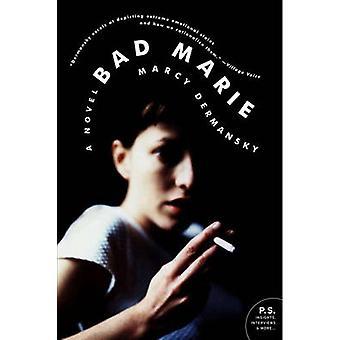 Bad Marie by Marcy Dermansky