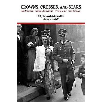Crowns Crosses and Stars by Sibylle Sarah Niemoeller