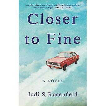 Closer to Fine A Novel