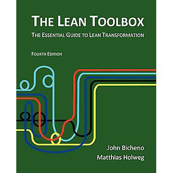 The Lean Toolbox The Essential Guide to Lean Transformation by Bicheno & John