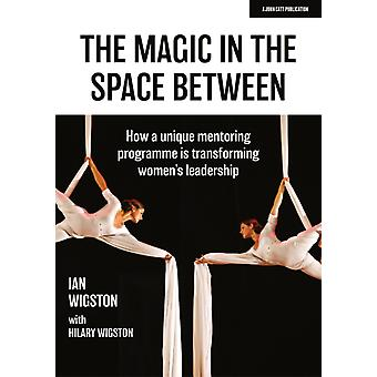 The Magic in the Space Between by Ian Wigston