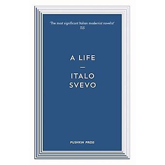 A Life by Italo Svevo & Translated by Archibald Colquhoun