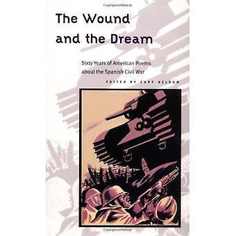 Die Wunde und Traum - sechzig Jahre amerikanische Gedichte über die Spanier
