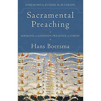 Sakramentalne głoszenie - Kazania na ukryte obecności Chrystusa przez Ha