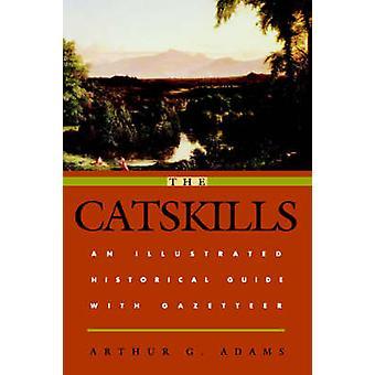 Die Catskills - eine illustrierte historische Anleitung mit Gazetteer von Arth