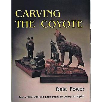 Carving the Coyote by Dale Power - 9780887405679 Book