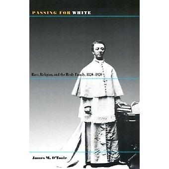 Passerar för vit - Race - Religion och familjen Healy - 1820-1920 b