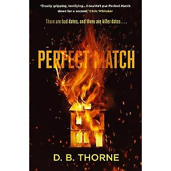 Perfect Match by D. B. Thorne - 9781782395973 Book