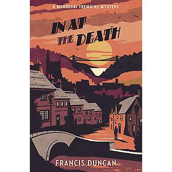 In at the Death by Francis Duncan - 9781784704834 Book
