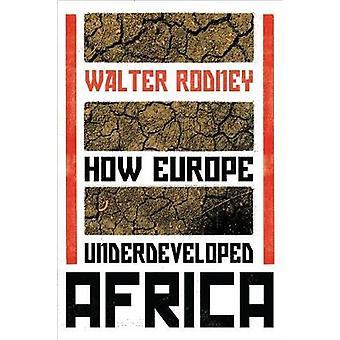 Wie Europa unterentwickelt Afrika, wie unterentwickelt Afrika Europa