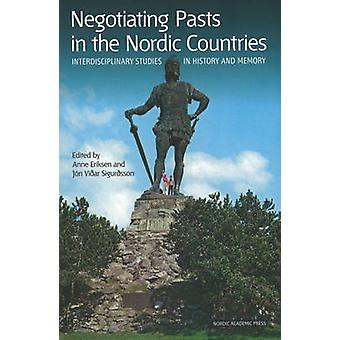 Negotiating Pasts in the Nordic Countries - Interdisciplinary Studies