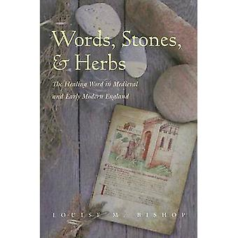 Mots - pierres - et herbes - le mot guérison médiévale et Mo