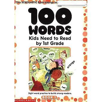 100 mots enfants ont besoin de lire: 1ère année