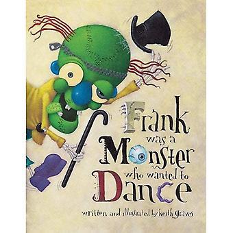Frank Monster som ville dans