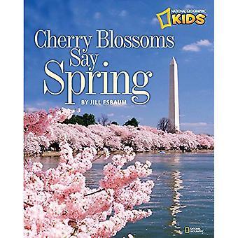 Cherry Blossoms säga våren (nationella geografiska barn)