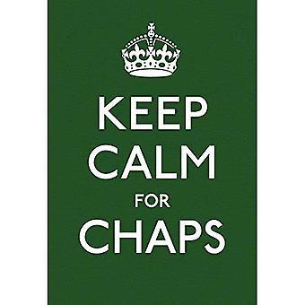 Mantenere la calma per Chaps: buoni consigli per tempi duri