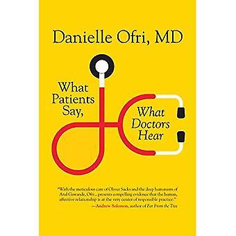 Vad patienter säger, vad läkarna hör