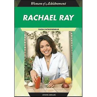Rachael Ray - Entrepreneur de nourriture par Dennis Abrams - livre 9781604130782