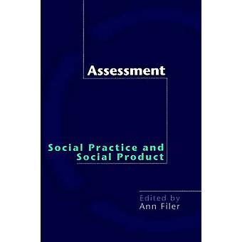 Assessment Social Practice and Social Product by Filer & Ann