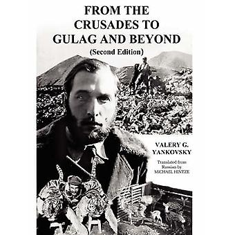 From The Crusades to Gulag and Beyond by Yankovsky & Valery & G.