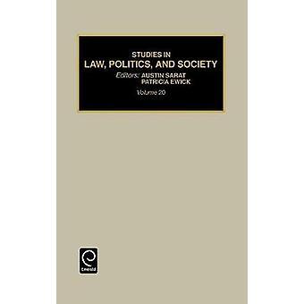 Studies in Law Politics and Society Volume 20 by Sarat & Austin