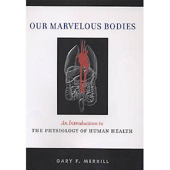 Gary F. Merrillin ihmeelliset ruumiit