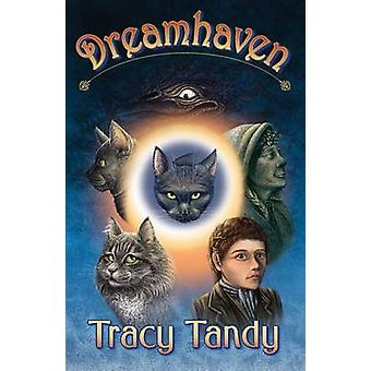 Dreamhaven by Tandy & Tracy