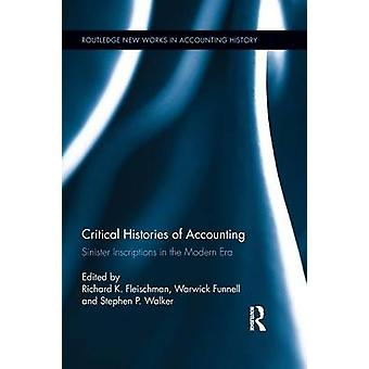 Critical Histories of Accounting  Sinister Inscriptions in the Modern Era by Fleischman & Richard K.