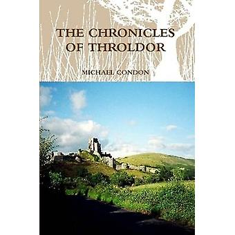 The Chronicles of Throldor by Condon & Michael