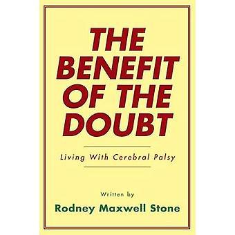 Le bénéfice du doute vivant avec la paralysie cérébrale par Pierre & Rodney Maxwell