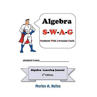 Algebra SWAG Students with Awesome Goals by Relles & Marlon A.