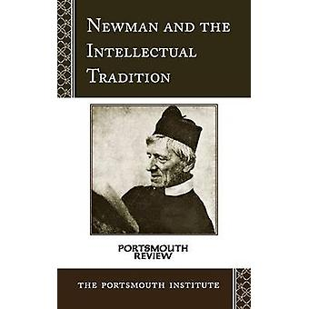 Newman and the Intellectual Tradition Portsmouth Review by Portsmouth Institute