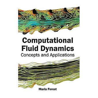 Computational Fluid Dynamics – Konzepte und Anwendungen durch Wald & Maria