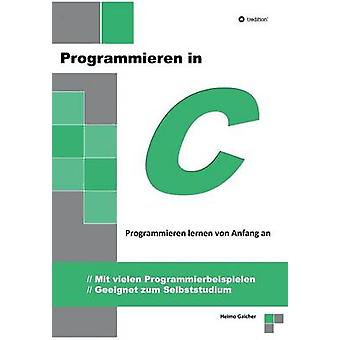 Programmieren in C door Gaicher & Heimo