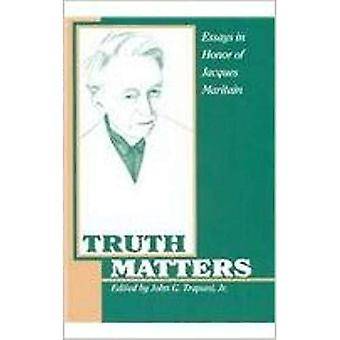 Truth Matters: Essays in Honor of Jacques Maritain