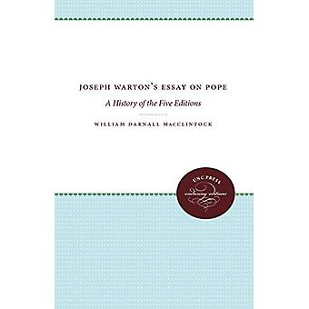 Joseph Warton's Essay on Pope - A History of the Five Editions by Jose