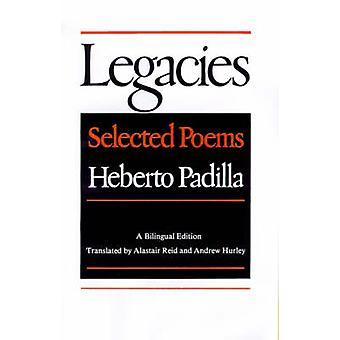 LEGACIES SELECTED POEMS P by Heberto Padilla - 9780374517366 Book