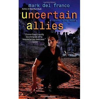 Uncertain Allies by Mark Del Franco - 9780441020409 Book