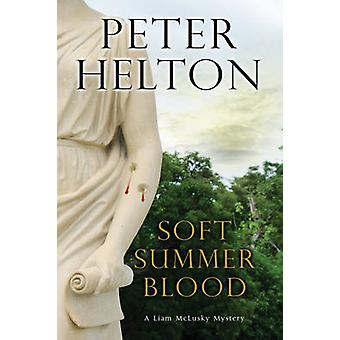 Soft Summer Blood by Peter Helton - 9780727885777 Book
