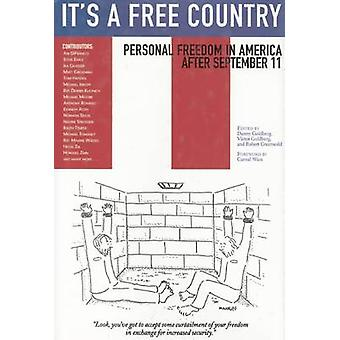 It's a Free Country - Personal Freedom in America After September 11 b