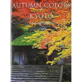 Autumn Colors of Kyoto - A Seasonal Portfolio by Hidehiko Mizuno - Kay